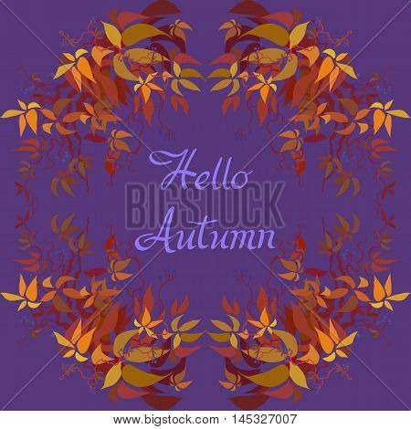 Autumn grape vine garland frame design and label with text hallo autumn. Wilde grape with red orange leaves and berries. Autumn or fall wreath design background. Vector illustration stock vector.