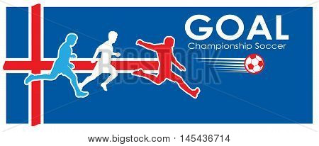 Goal. Iceland football banner. European 2016 Championship Soccer. Iceland abstract background with text Goal and soccer players. Iceland flag. Goal winner. Illustration of Iceland Football Goal. Sport, World