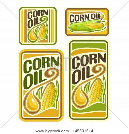 Vector logo Corn Oil, set labels for cooking corn oil consisting of yellow oily drop, ripe corncob with green leaves. Vertical and horizontal banners, posters with viscous droplet and cob with grain.