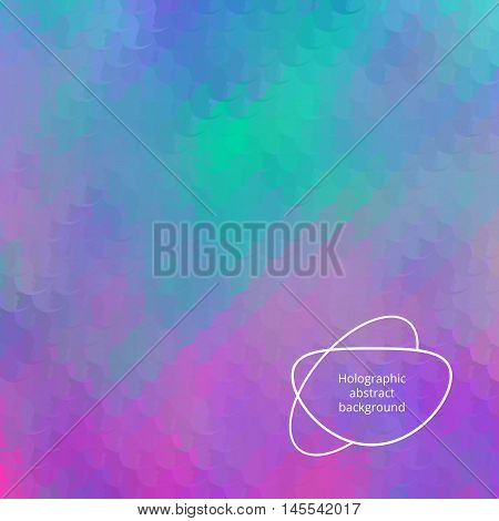 Hologram background. Holographic art. Neon wallpaper. Rainbow backdrop. Multicolor design. Polychromatic illustration. Spectrum decoration. Bright abstract gradient. Vector.