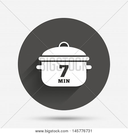 Boil 7 minutes. Cooking pan sign icon. Stew food symbol. Circle flat button with shadow. Vector