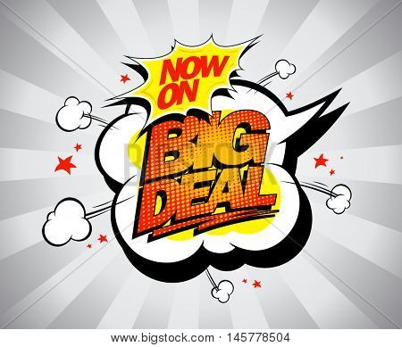 Big deal pop-art sale design, fast and fiery with comic style speech bubble