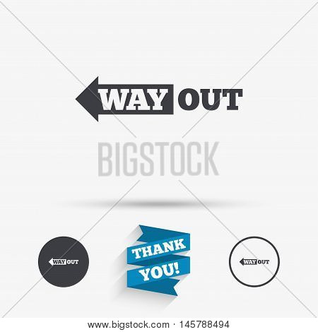 Way out left sign icon. Arrow symbol. Flat icons. Buttons with icons. Thank you ribbon. Vector