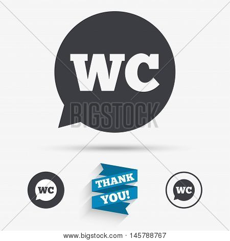 WC Toilet sign icon. Restroom or lavatory speech bubble symbol. Flat icons. Buttons with icons. Thank you ribbon. Vector