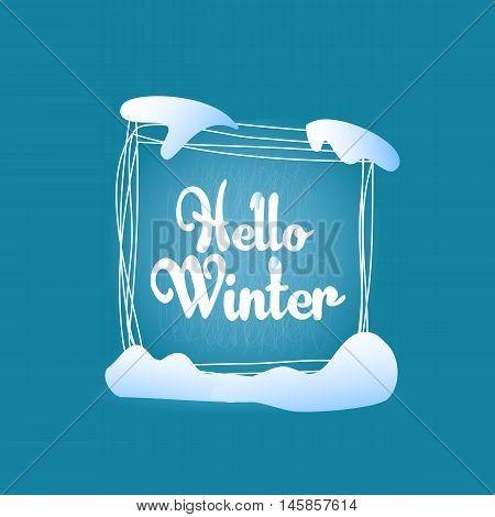 Text label Hello winter, quadrate greeting card decoration, banner design template. Brush lettering blue winter background. Vector design calligraphy. Season social media
