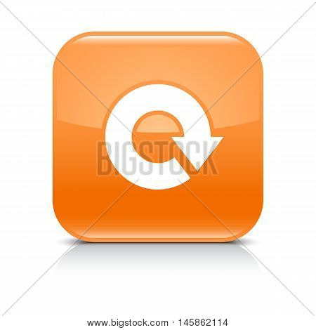 Orange icon with white arrow repeat reload refresh rotation sign.Rounded square button with gray reflection black shadow on white background. Vector illustration web design in 8 eps