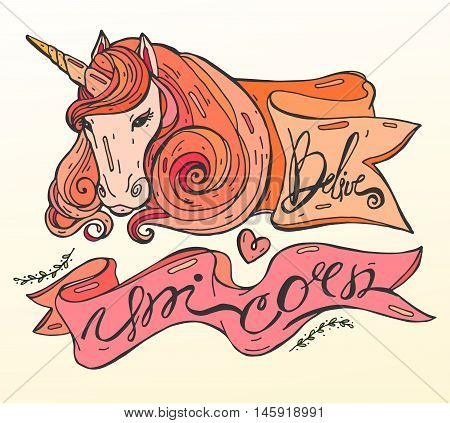 Hand draw vector illustration of realistic unicorn in pink shades and frame with hand draw caligraphy Belive and Unicorn.