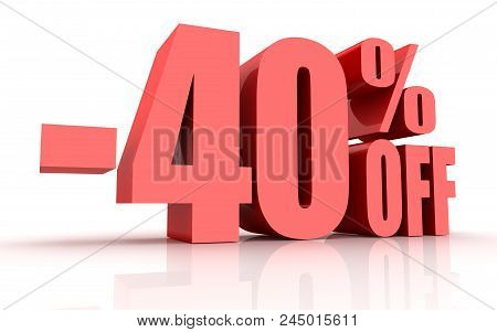 40 Percent Discount , This Is A 3d Rendered Computer Generated Image. Isolated On White.