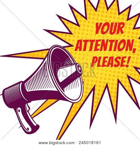 Attention Please Vector Symbols With Voice Megaphone In Pop Art Style Illustration