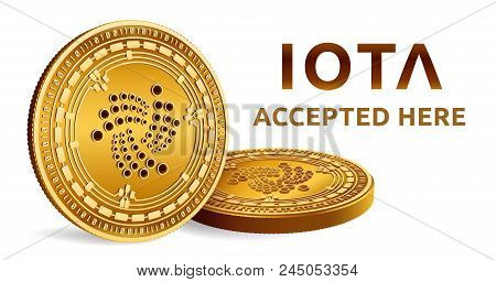 Iota. Accepted Sign Emblem. Crypto Currency. Golden Coins With Iota Symbol Isolated On White Backgro