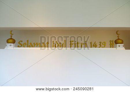 Jakarta, Indonesia - June 10, 2018: Eid Al-fitr Mubarak Indonesian: Selamat Idul Fitri Signage On Th