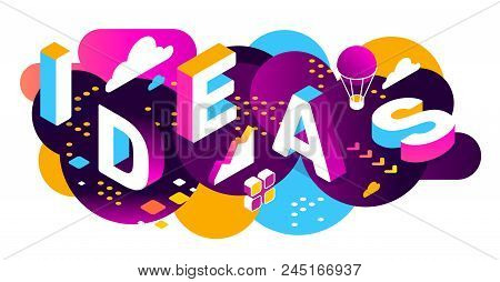 Vector creative abstract horizontal illustration of 3d ideas word lettering typography on bright color background. Creative idea concept with decor element. Isometric template design for business idea web, site, banner