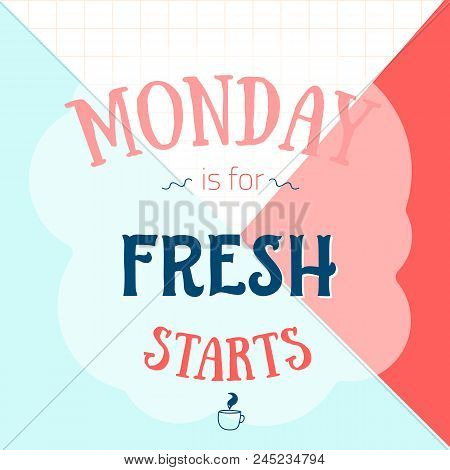 Monday Is For Fresh Starts Motivational Poster For Office, Beginning Of The Week. Simple Typography