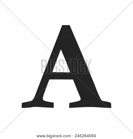 A Letter Or Font Symbol Icon Simple Vector Sign And Modern Symbol. A Letter Or Font Symbol Vector Ic
