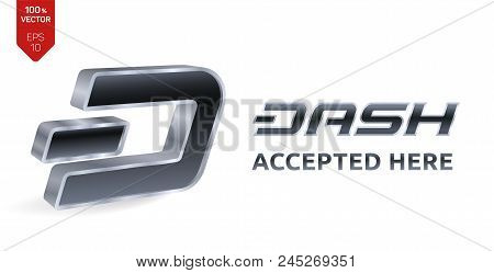Dash Accepted Sign Emblem. Crypto Currency. 3d Isometric Silver Dash Sign With Text Accepted Here. B