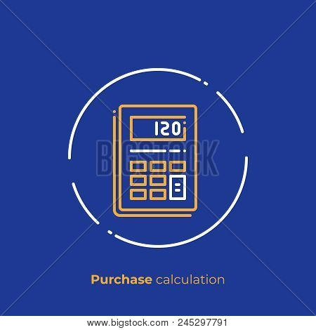 Line Art Budget Calculator. Finance Calculation. Scalable Vector Icon In Modern Outline Style. Linea