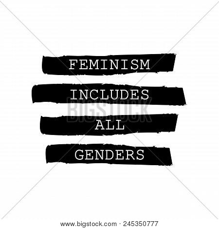 Feminism Includes All Genders Modern Calligraphy Lettering On Black Watercolor Striped Background. F