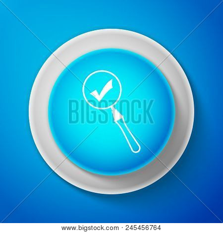 White Magnifying Glass And Check Mark Icon Isolated On Blue Background. Magnifying Glass And Approve