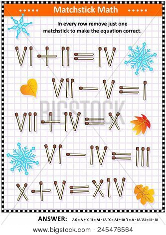 Visual Math Puzzle With Roman Numerals: In Every Row Remove Just One Matchstick To Make The Equation