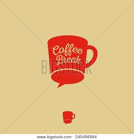 Coffee Chat Emblem. Coffee Break Logo. Communication Or Chat Logo. Flat Cup With Bubble.
