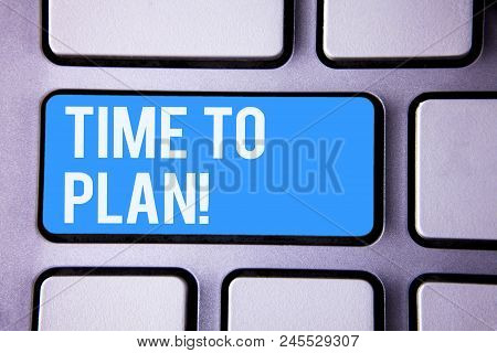 Wordss Writing Textss Time To Plan Motivational Call. Business Concept For Idea Development Moment S
