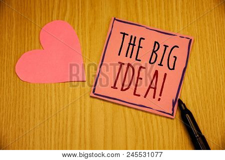 Writing Note Showing  The Big Idea Motivational Call. Business Photo Showcasing Have A Successful Id