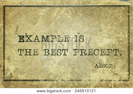 Example Is The Best Precept - Famous Ancient Greek Story Teller Aesop Quote Printed On Grunge Vintag