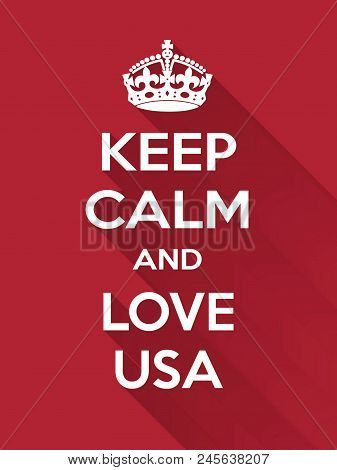 Keep Calm And Love On Usa. Vertical Rectangular Red And White Motivational Poster Based On Style Kee