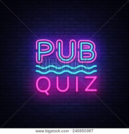 Pub Quiz Night Announcement Poster Vector Design Template. Quiz Night Neon Signboard, Light Banner.