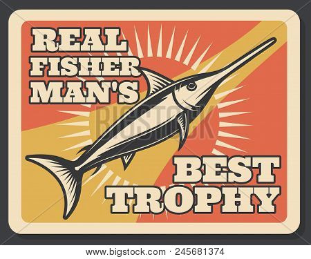Fishing Club Vintage Banner With Fisherman Trophy Fish. Blue Marlin Or Swordfish Poster, Decorated W
