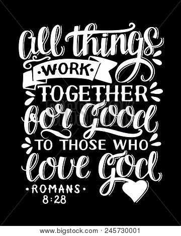 Biblical Background With Hand Lettering All Things Work Together For Good To Them That Love God. Chr
