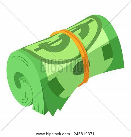Rolled Dollars Icon. Isometric Of Rolled Dollars Vector Icon For Web Design Isolated On White Backgr