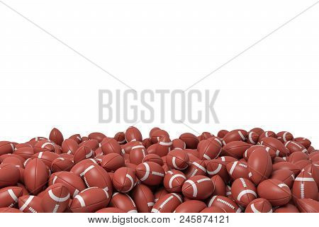 3d Rendering Of A Heap Made Of Countless American Football Balls Lying On Each Other On A White Back