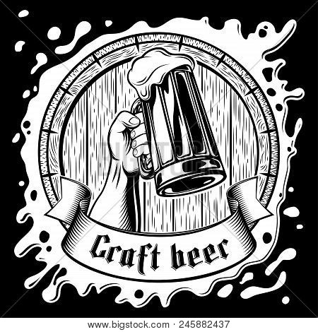 Foamy Lager On A Wooden Barrel Background. Hand Hold A Glass Of Beer. The Banner Ribbon With Gothic