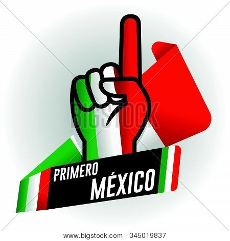 Primero Mexico - First Mexico In Spanish Language - On Black Background And Hand With Raised Index F