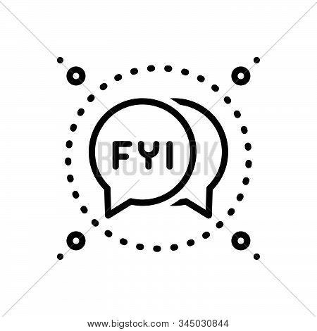 Black Line Icon For Fyi Bubble Icon Abbreviation Message Information