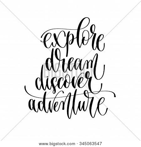 Explore Dream Discover Adventure - Hand Lettering Inscription Text To Travel Inspiration