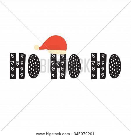 Ho Ho Ho Hand Drawn Phrase With A Santa Claus Hat