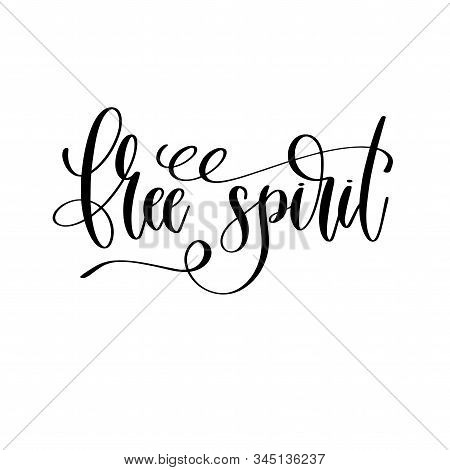 Free Spirit - Travel Lettering Inspiration Text, Explore Motivation Positive Quote
