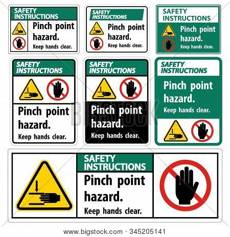 Safety Instructions Pinch Point Hazard,keep Hands Clear Symbol Sign Isolate On White Background,vect
