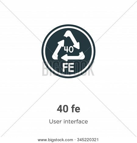 40 fe icon isolated on white background from user interface collection. 40 fe icon trendy and modern