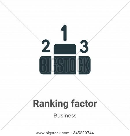Ranking factor icon isolated on white background from business collection. Ranking factor icon trend