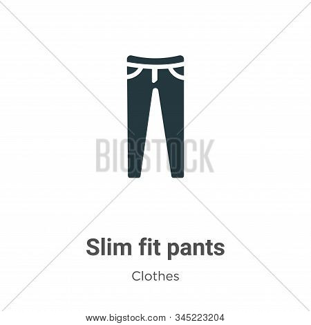 Slim fit pants icon isolated on white background from clothes collection. Slim fit pants icon trendy
