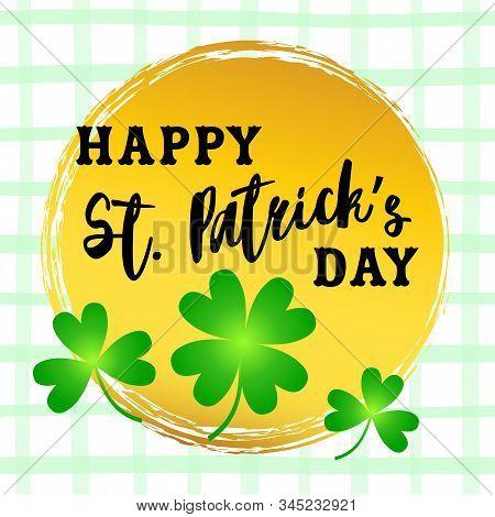 Happy St. Patricks Day. Irish Holiday Illustration. Spring Decoration. Vector Graphic. Irish Symbol.