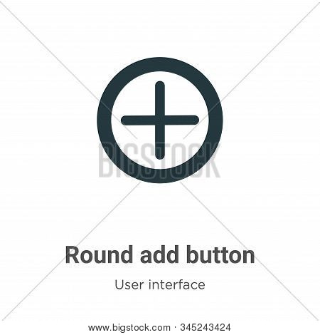 Round add button icon isolated on white background from user interface collection. Round add button