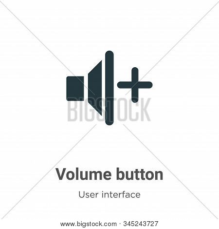 Volume Button Vector Icon On White Background. Flat Vector Volume Button Icon Symbol Sign From Moder