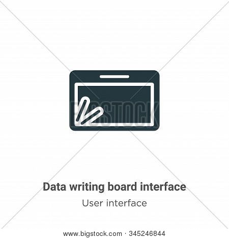 Data Writing Board Interface Vector Icon On White Background. Flat Vector Data Writing Board Interfa