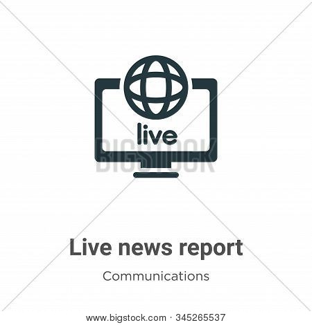 Live news report icon isolated on white background from communications collection. Live news report