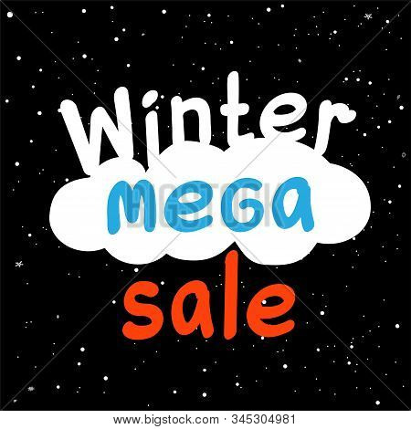 Winter Mega Sale Discount Offer Text On Black Hight Snowy Background. Holiday Shopping Promotion Sig