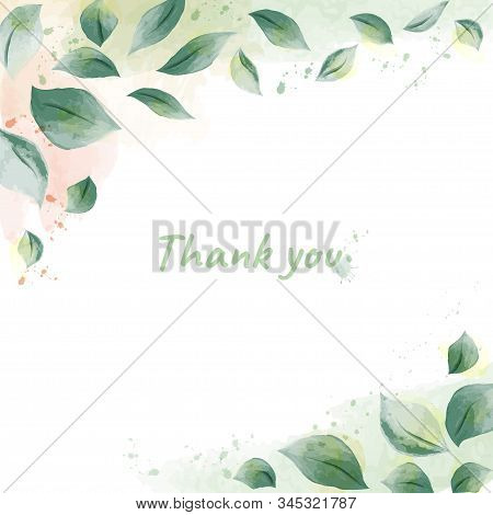 Watercolor Design With Leaves Nature. Handdrawn Greenery Watercolor  Background Use For Wedding, Inv